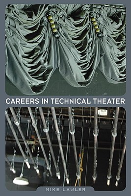 Careers in Technical Theater By Lawler, Mike